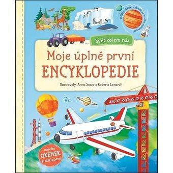 Moje úplně první encyklopedie: Svět kolem nás (978-80-256-2036-6)