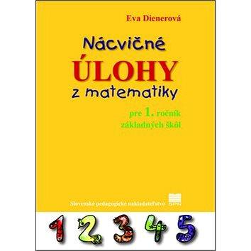 Nácvičné úlohy z matematiky pre 1. ročník základných škôl (978-80-10-01919-9)