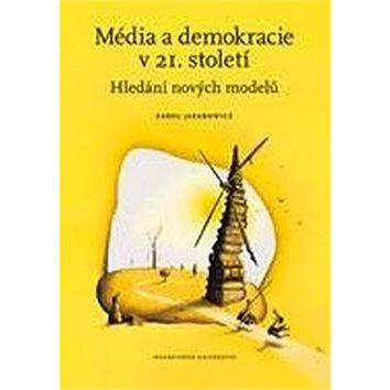 Média a demokracie v 21. století: Hledání nových modelů (978-80-210-8449-0)
