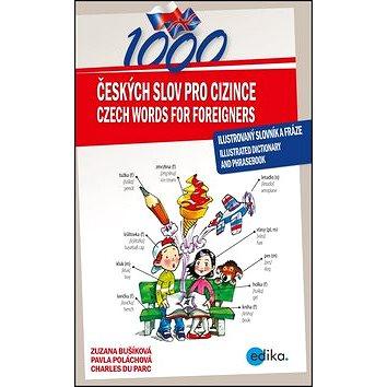 1000 Českých slov pro cizince: Ilustrovaný slovník a fráze - illustrated dictionary and phrasebook (978-80-266-1103-5)