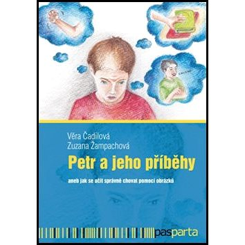 Petr a jeho příběhy  aneb jak se učit správně chovat pomocí obrázků (978- f7ed0d4d7d