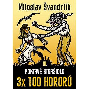 Koktavé strašidlo: 3x 100 hororů – kniha třetí (978-80-7557-070-3)