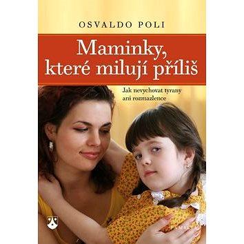 Maminky, které milují příliš (978-80-7195-224-4)