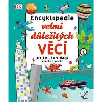 Encyklopedie velmi důležitých věcí: pro děti, které chtějí všechno vědět (978-80-7549-345-3)