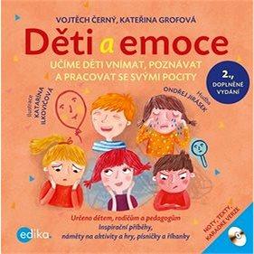Děti a emoce: Učte děti vnímat a tvořivě pracovat s jejich vlastními pocity (978-80-266-1125-7)