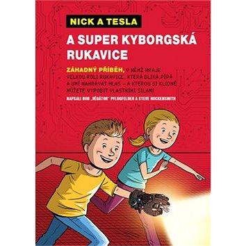 Nick a Tesla a super kyborgská rukavice (978-80-7553-317-3)