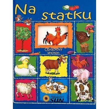 Obrázkový lexikon Na statku (978-80-7371-578-6)