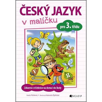 Český jazyk v malíčku pro 3. třídu: Zábavné cvičení na doma i do školy (978-80-253-3246-7)