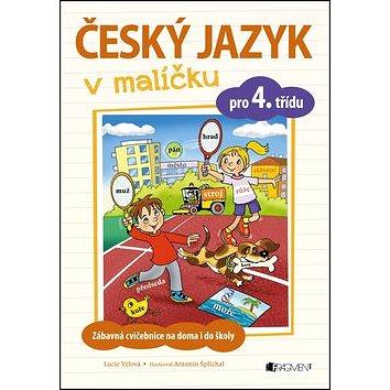 Český jazyk v malíčku pro 4. třídu: Zábavné cvičení na doma i do školy (978-80-253-3251-1)