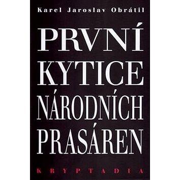 První Kytice národních prasáren: Kryptadia I. (978-80-906110-1-6)