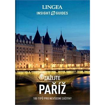 Paříž: 100 tipů pro nevšední zážitky (978-80-7508-297-8)