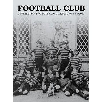 Football Club: čtvrtletník pro fotbalovou kulturu 01/2017 (8595637001664)