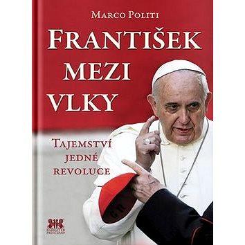 František mezi vlky: Tajemství jedné revoluce (978-80-7364-054-5)