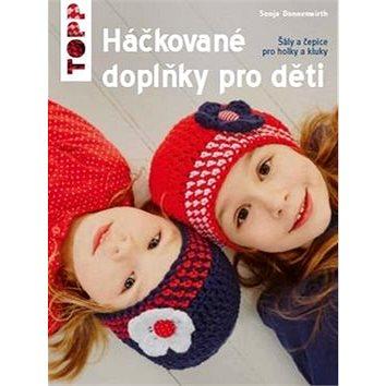 TOPP Háčkované doplňky pro děti: Šály a čepice pro holky a kluky (978-80-88036-96-8)