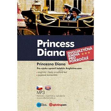 Princess Diana Princezna Diana: Dvojjazyčná kniha pro pokročilé + CD (978-80-266-1134-9)
