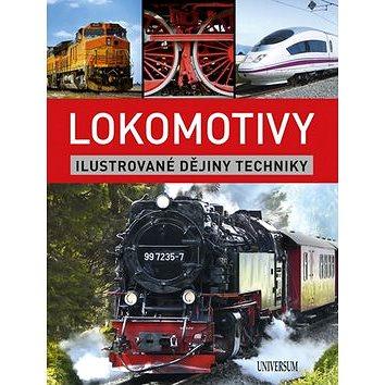 Lokomotivy: Ilustrované dějiny techniky (978-80-242-5809-6)