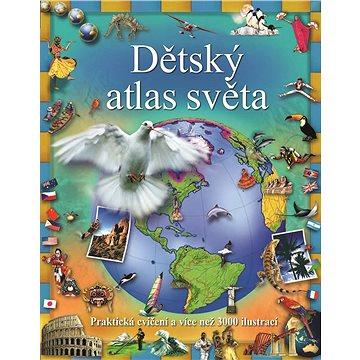Dětský atlas světa: Praktická cvičení a více než 3000 ilustrací (978-80-256-2160-8)