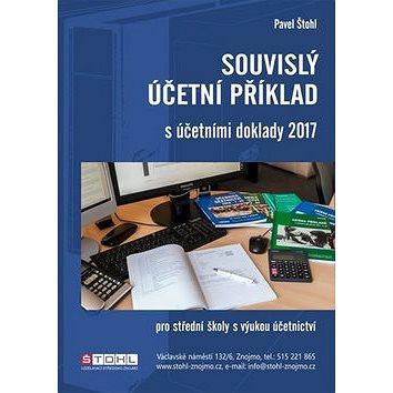 Souvislý účetní příklad s účetními doklady 2017: pro střední školy s výukou účetnictví (978-80-88221-09-8)