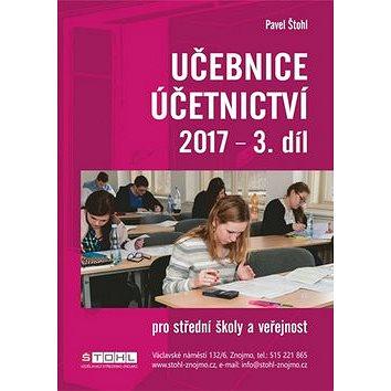 Učebnice Účetnictví 2017 - 3. díl: pro střední školy a veřejnost (978-80-88221-06-7)
