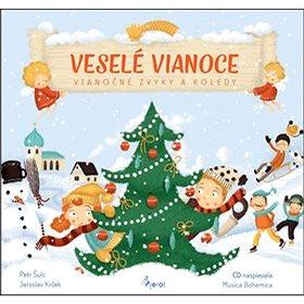 Veselé Vianoce: Vánoční zvyky a koledy s CD (978-80-7353-587-2)