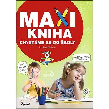 MAXI KNIHA Chystáme sa do školy (978-80-7353-589-6)