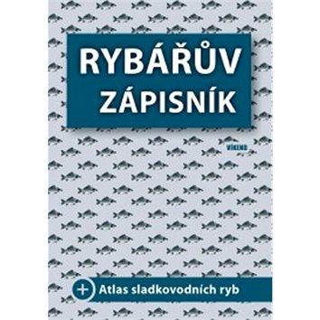 Rybářův zápisník: + Atlas sladkovodních ryb (978-80-7433-195-4)
