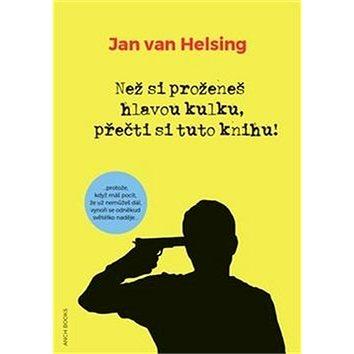 Než si proženeš hlavou kulku, přečti si tuto knihu! (9783945803141)