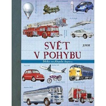 Svět v pohybu: Dětská encyklopedie dopravy (978-80-7267-619-4)