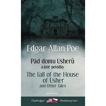 Pád domu Usherů a další povídky/The Fall of the House of Usher and other Tales (978-80-7407-377-9)