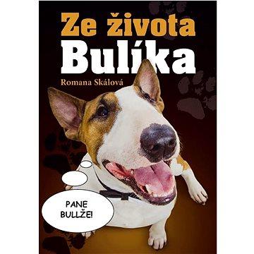 Ze života Bulíka (978-80-7451-648-1)
