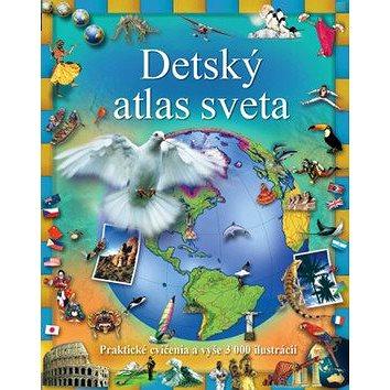 Detský atlas sveta: Praktické cvičenia a vyše 3 000 ilustrácií (978-80-567-0129-4)