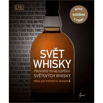 Svět whisky: Průvodce po nejlepších světových whisky (978-80-7549-333-0)
