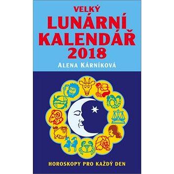 Velký lunární kalendář 2018: aneb Horoskopy pro každý den (978-80-88236-00-9)