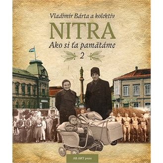 Nitra: Ako si ťa pamätáme 2 (978-80-89850-30-3)