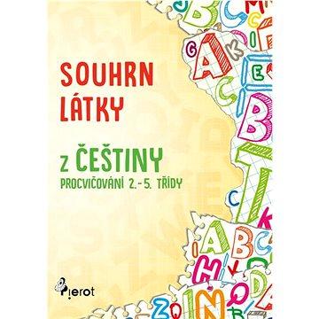Souhrn látky z češtiny: Procvičování 2.-.5. třída (978-80-7353-584-1)