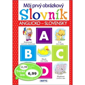 Môj prvý obrázkový slovník: Anglicko-slovenský (978-80-8088-530-4)