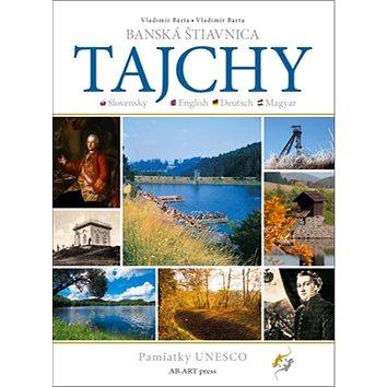 Banská Štiavnica Tajchy: Pamiatky UNESCO (978-80-89850-32-7)