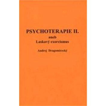 Psychoterapie II.: aneb Laskavý exorcismus (978-80-85962-20-8)