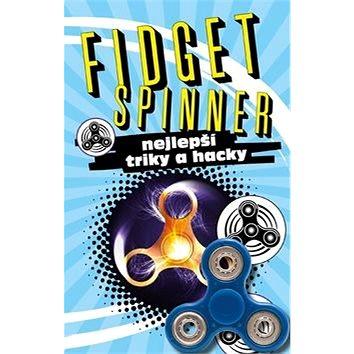 Fidget Spinner Nejlepší triky a hacky (978-80-7547-159-8)