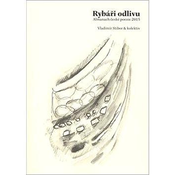Rybáři odlivu: Almanach české pozie 2015 (978-80-87688-35-9)