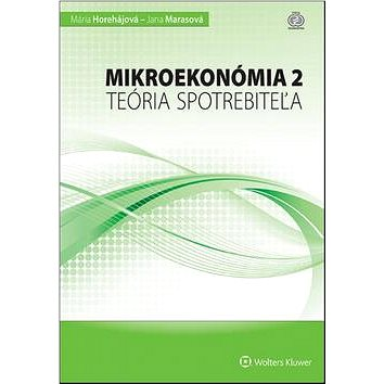 Mikroekonómia 2: Teória spotrebiteľa (978-80-8168-054-0)