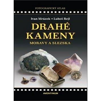 Drahé kameny Moravy a Slezska (978-80-7442-011-5)