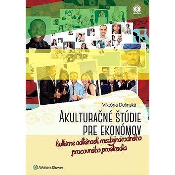 Akulturačné štúdie pre ekonómov: Kultúrne odlišnosti medzinárodného pracovného prostredia (978-80-8168-324-4)