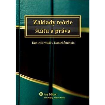 Základy teórie štátu a práva (978-80-8078-622-9)