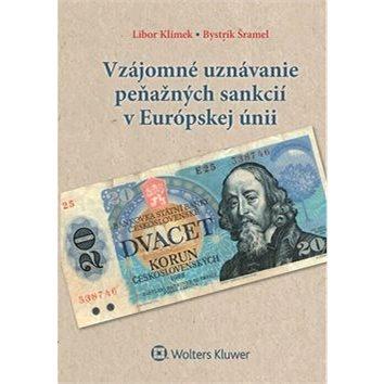 Vzájomné uznávanie peňažných sankcií v Európskej únii (978-80-8168-581-1)