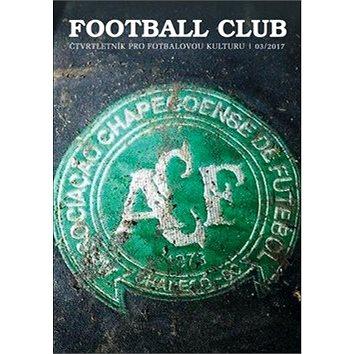Football Club: čtvrtletník pro fotbalovou kulturu 03/2017 (8595637002050)