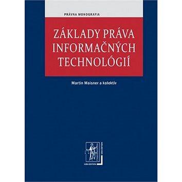 Základy práva informačných technológií (978-80-8078-594-9)