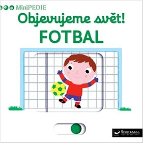 Objevujeme svět! Fotbal: MiniPEDIE (978-80-256-2128-8)