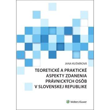 Teoretické a praktické aspekty zdanenia právnických osôb v Slovenskej republike (978-80-7552-490-4)