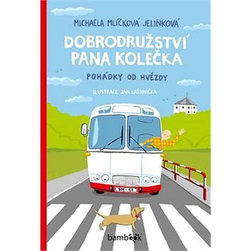 Dobrodružství pana Kolečka: Pohádky od Hvězdy (978-80-271-0314-0)